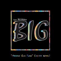 The Notorious B.I.G. - Machine Gun Funk (Woody Remix)
