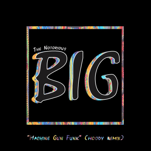 The Notorious B.I.G. - Machine Gun Funk (Woody Remix)