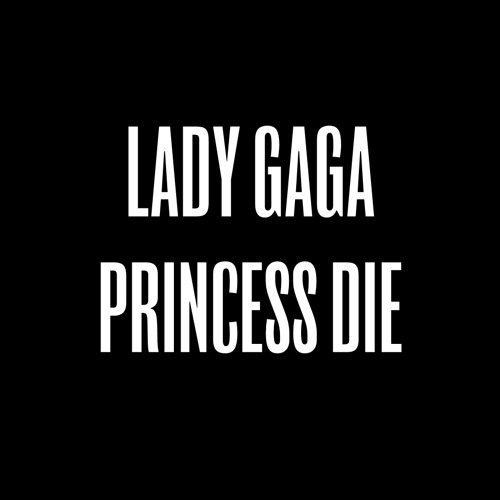 Lady Gaga - Princess Die (HQ + Download Link + Lyrics + Alternative D-Link)
