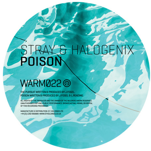 Stray & Halogenix - 'Poison' - [Warm022]
