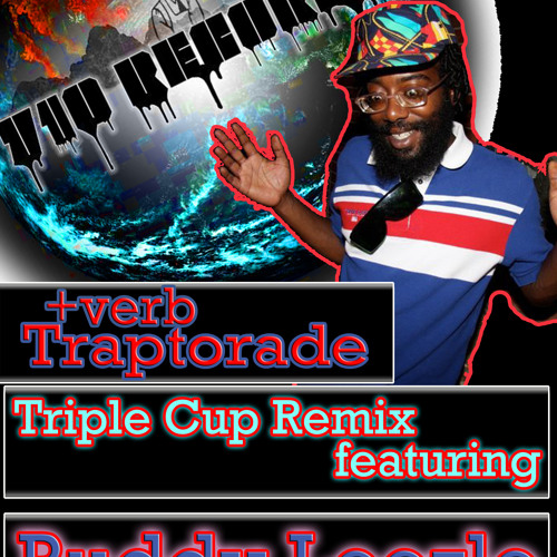 +verb - Traptorade (TRPL3 CUP Remix ft. Buddy Leezle) OUT NOW on 710 ЯE₵ORƉS @codeineswag