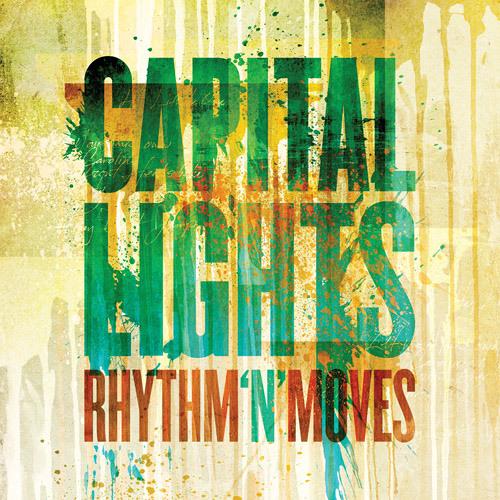 """Capital Lights - """"Rhythm 'N' Moves"""""""
