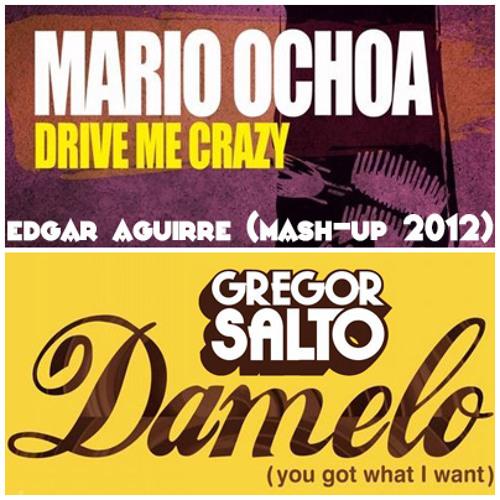 Mario Ochoa vs Gregor Salto - Damelo, drive me crazy! (Mash-up Edgar Aguirre 2012)FREE DOWNLOAD