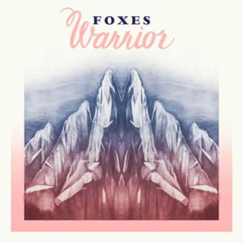 Foxes - Warrior