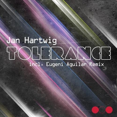 Jan Hartwig - Tolerance (Eugeni Aguilar Remix) OUT 2012-07-20 BEATPORT!!