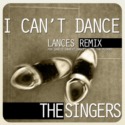 I Can't Dance (Lances Remix for Dance! Dance! Dance!)