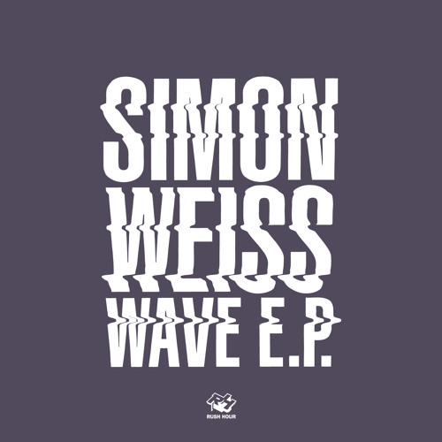 OUT NOW: Wave EP (Rush Hour)