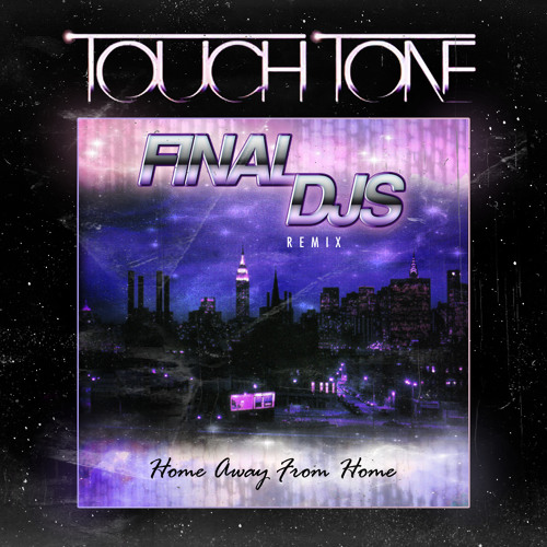 Touch Tone - Home Away From Home (Final DJs Disco Workout Remix)