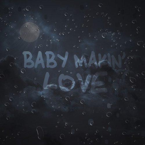 Baby Makin' Love