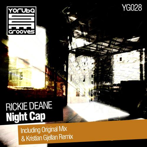Rickie Deane - Night Cap (Kristian Gjellan Remix)