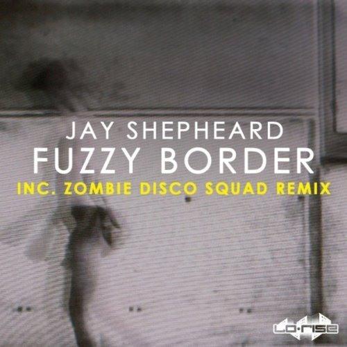 Jay Shepheard-Fuzzy Border (ZDS Romance Mix)