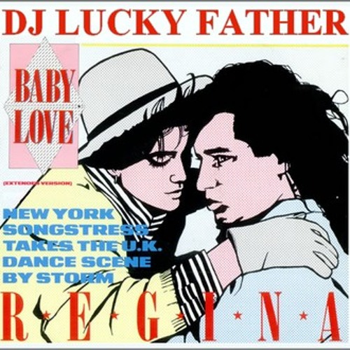 DJ Lucky Father Feat Régina - Baby Love