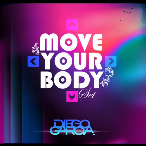 Move Your Body Set | Diego Garcia