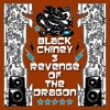 BLACK CHINEY  - The Revenge Of The Dragon - Volume 3
