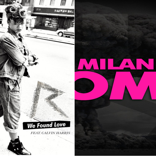 Nari & Milani VS Rihanna - We Found Atom (GALAXY CREAM MASHUP) + DL LINK!!
