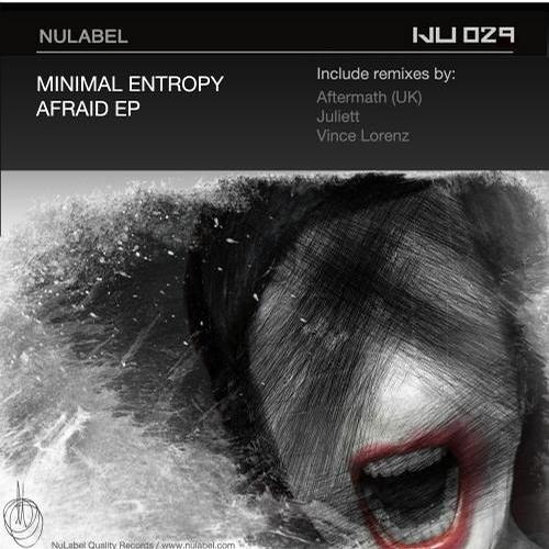 Minimal Entropy - Afraid (Juliett remix) (OUT on NULABEL)