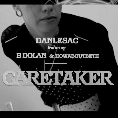 Caretaker (feat. B. Dolan)