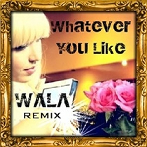 Whatever You Like - Anya Marina (WALA Remix) FREE DL IN DESCRIPTION