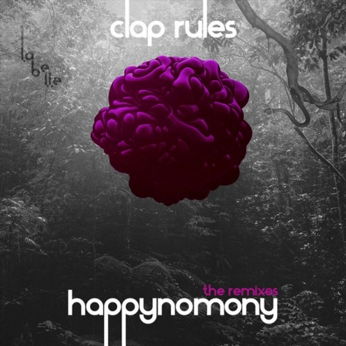 CLAP RULES - HAPPYNOMONY (Bostro Pesopeo Remix)