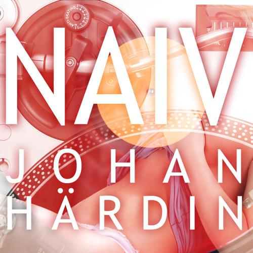 Johan Härdin - Naiv (Original Instrumental Mix)