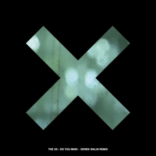 The xx - Do You Mind (Derek Walin Remix)