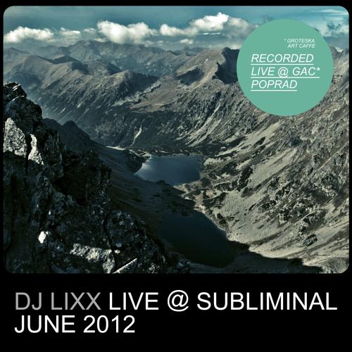Lixx - Live @ Subliminal (08.06.2012)
