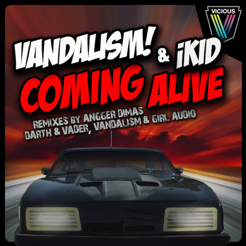 Vandalism & iKid - Coming Alive (Angger Dimas, Darth & Vader and Girl Audio & Vandalism Remixes)