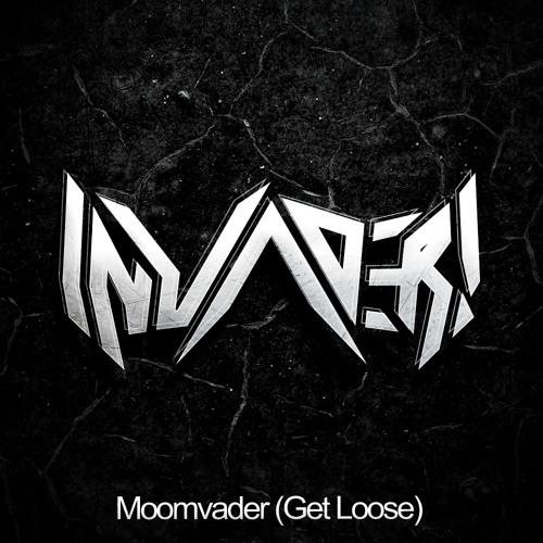 Invader! - Moomvader (Get Loose) FREE DOWNLOAD!