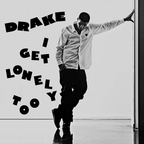 I Get Lonely Too Acappella Drake Cover