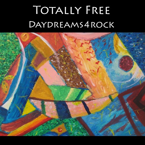 Totally Free by Daydreams4rock