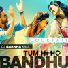 TUM HI HO BANDHU - DJ BARKHA KAUL