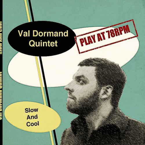 Val Dormand Quintet - Hug Me And Take My Honey [Re-Release] (1950)