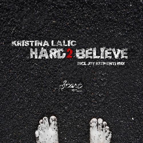 Kristina Lalic - Hard2Believe (Original Mix) [Start Records]
