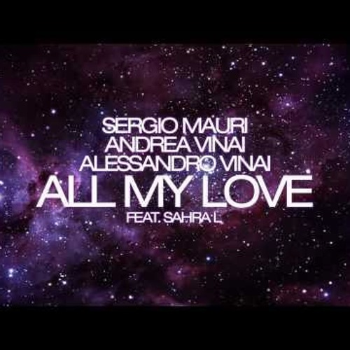 Sergio Mauri-Andrea Vinai-Alessandro Vinai - All My Love
