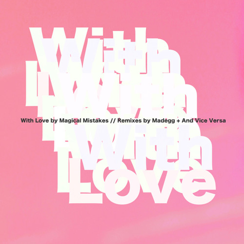 Magical Mistakes: With Love // Single + Remixes