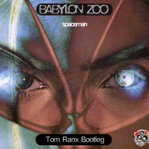 Babylon Zoo - Space Man (Tom Ranx Bootleg) [FREE DL]