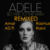 Adele - Set fire to the rain (AD feat. Rasvi Remix) FULL *FREE DOWNLOAD*