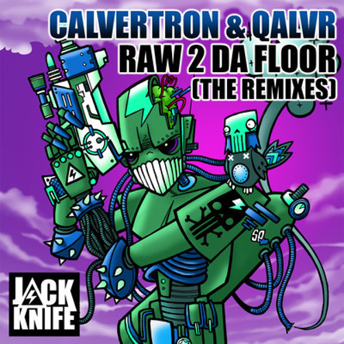 Calvertron - Raw 2 Da Floor (Dubsidia Remix) DEMO Jack Knife Records