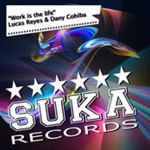 Lucas Reyes & Dany Cohiba- Work Is The Life (Dany Cohiba Version)