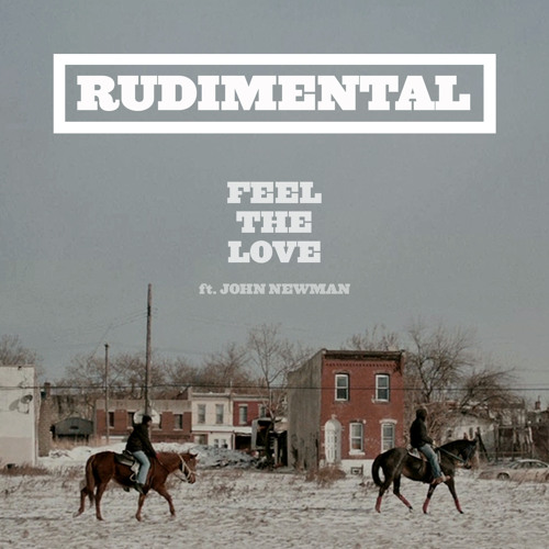 Rudimental - Feel The Love (feat. John Newman) (Original Mix)