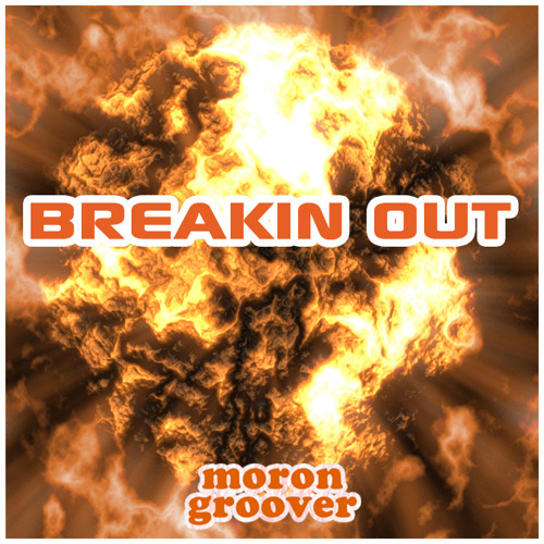 Morongroover - Breakin' Out