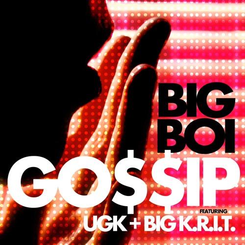 """""""Gossip"""" - Big Boi (feat. UGK & Big K.R.I.T.)"""
