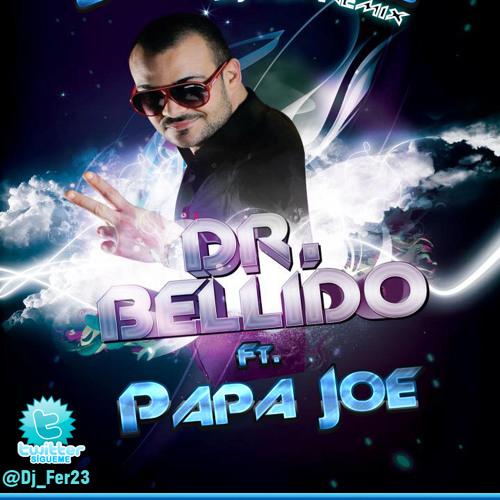 Dr. Bellido Ft. Papa Joe - Señorita (Dj Fer Remix) [@Dj_Fer23]