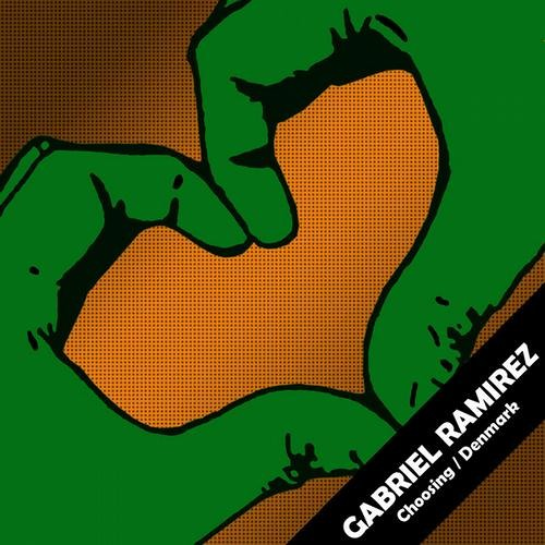 Gabriel Ramirez - Choosing / Denmark  >>>OUT NOW<<<