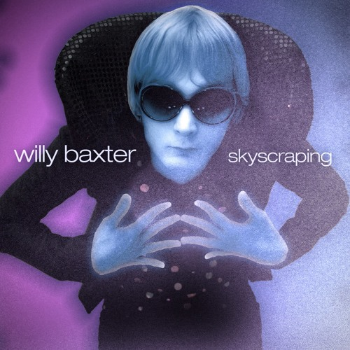 Willy Baxter - Skyscraping