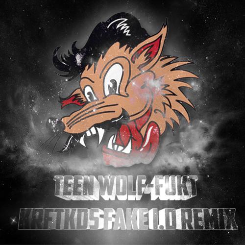 Teen wolf - Fukt (Krftkds Fake I.D Remix)