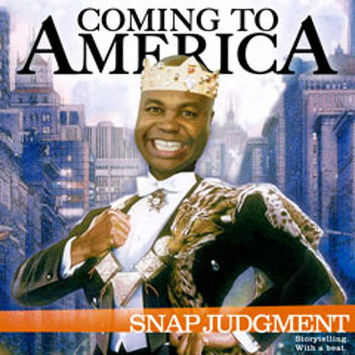 "Listen to the entire Snap Judgment episode, ""Coming To America"""