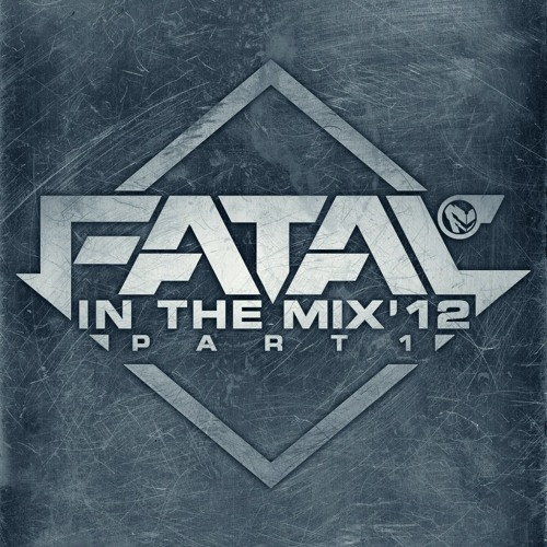 Fatal (FE) - Fatal in the mix 2012 (Part 1)