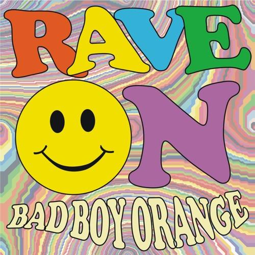 Bad Boy Orange - Rave On - djorange.com / +160 FREE DOWNLOAD
