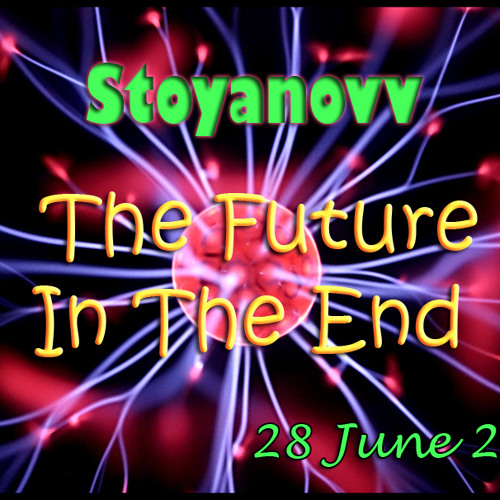 Stoyanovv -  The Future In The End (28.06.2012)
